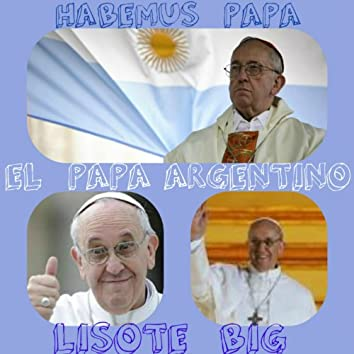 Habemus papa (El Papa Argentino)