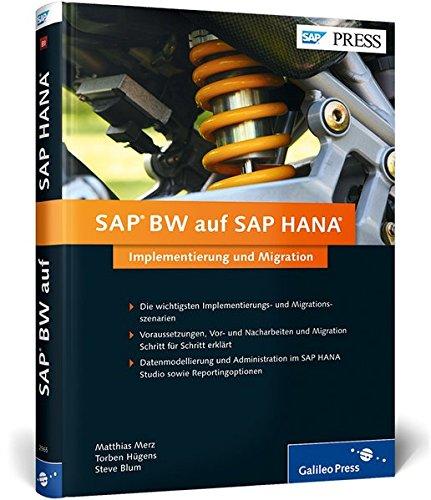 SAP BW auf SAP HANA: Implementierung und Migration - Voraussetzungen, Vor- und Nacharbeiten (SAP PRESS)
