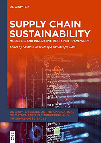Supply Chain Sustainability: Modeling and Innovative Research Frameworks (Issn)