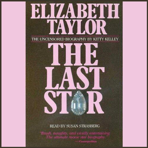 Elizabeth Taylor     The Last Star              Autor:                                                                                                                                 Kitty Kelley                               Sprecher:                                                                                                                                 Susan Strasberg                      Spieldauer: 2 Std. und 39 Min.     Noch nicht bewertet     Gesamt 0,0