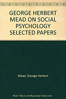 Paperback George Herbert Mead on Social Psychology: Selected Papers, Edited and With an Introduction By Anselm Straus Book