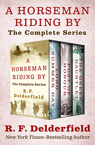 A Horseman Riding By: The Complete Series by [R. F. Delderfield]