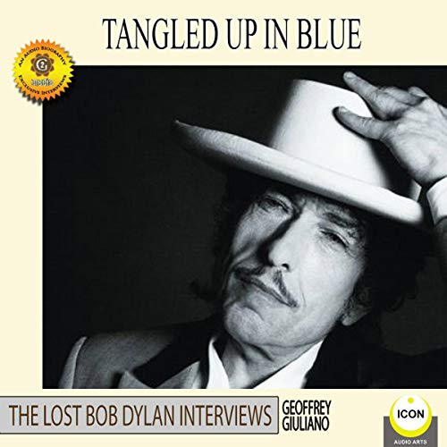 Tangled Up in Blue: The Lost Bob Dylan Interviews audiobook cover art