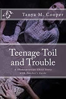 Toil and Trouble for a Teenager: A Shakespeare's Ghost Story