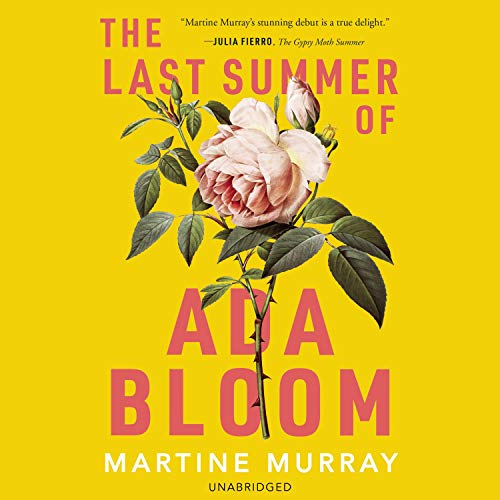 The Last Summer of Ada Bloom Audiobook By Martine Murray cover art