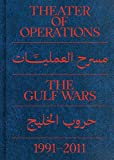 Theater of operations - The gulf wars 1991-2011