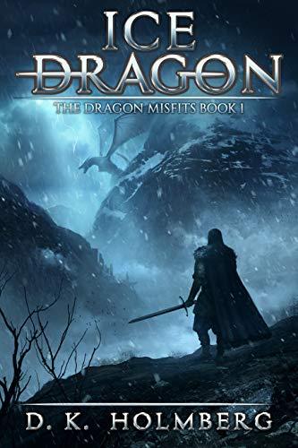 Ice Dragon: An Epic Fantasy Adventure (The Dragon Misfits Book 1) pdf epub