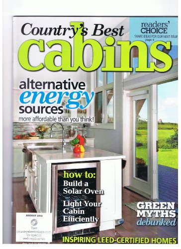 Country's Best Cabins Magazine August 2012 Alternative Energy Sources, How to Build a Solar Oven,light Your Cabin Efficiently,green Myths Debunked