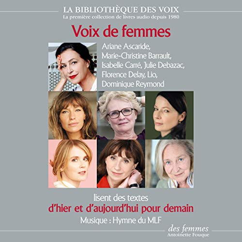 Voix de femmes d'hier et d'aujourd'hui pour demain                   De :                                                                                                                                 Gisèle Halimi,                                                                                        FEMEN,                                                                                        Eve Ensler,                   and others                          Lu par :                                                                                                                                 Lio,                                                                                        Dominique Reymond,                                                                                        Florence Delay,                   and others                 Durée : 1 h et 24 min     Pas de notations     Global 0,0