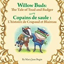 Willow Buds: The Tale of Toad and Badger / Copains de saule : L'histoire de Crapaud et Blaireau: Babl Children's Books in French and English