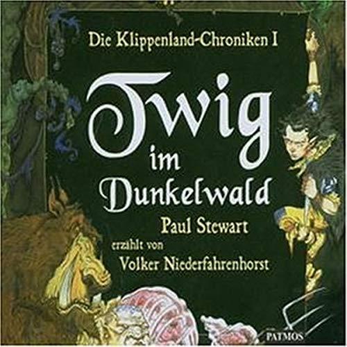 Die Klippenland-Chroniken: Twig im Dunkelwald. 3 CDs: BD 1