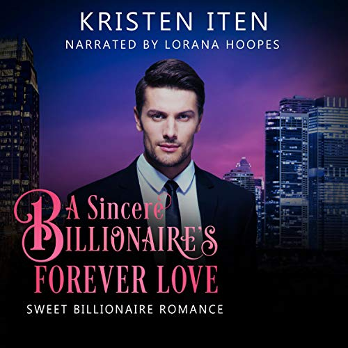A Sincere Billionaire's Forever Love cover art
