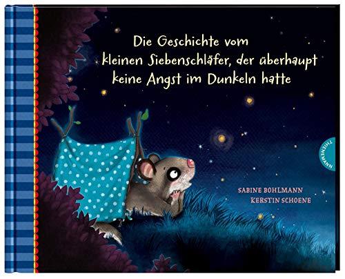 Die Geschichte vom kleinen Siebenschläfer, der überhaupt keine Angst im Dunkeln hatte (5) (Der kleine Siebenschläfer, Band 5)