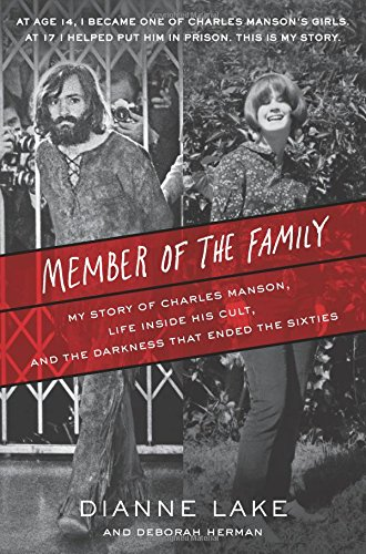 Member of the Family: My Story of Charles Manson, Life Inside His Cult, and the Darkness That Ended