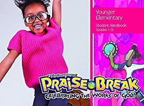 Vacation Bible School (VBS) 2014 Praise Break Younger Elementary Student Handbook (Grades 1-3): Celebrating the Works of God!