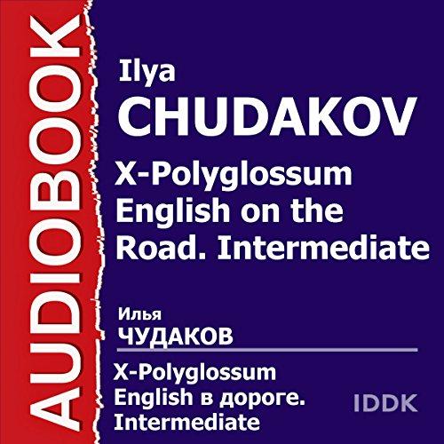 X-Polyglossum English on the Road. Intermediate [Russian Edition] cover art