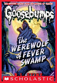 Werewolf of Fever Swamp (Classic Goosebumps #11) by [R.L. Stine]