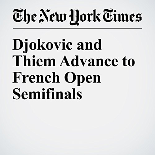 Djokovic and Thiem Advance to French Open Semifinals cover art