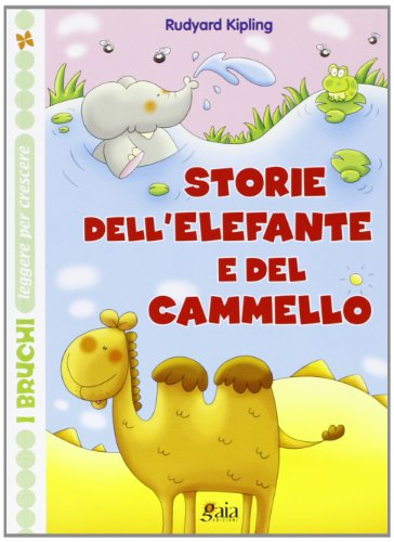 Storie dell'elefante e del cammello by Rudyard Kipling
