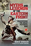Myths and Legends of the Eastern Front: Reassessing the Great Patriotic War