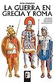 La guerra en Grecia y Roma (Rústica) (Ilustrados)