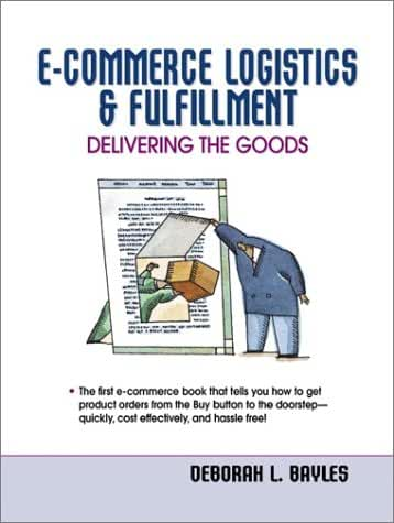 E-Commerce Logistics and Fulfillment: Delivering the Goods