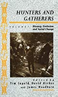 Hunters and Gatherers (Vol I): Vol I: History, Evolution and Social Change (Explorations in Anthropology)