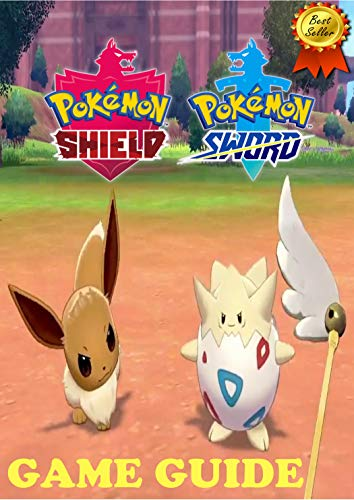 Pokémon Sword and Shield: Complete All Guide and Walkthrough , tips, tricks, strategy you may not know (English Edition)