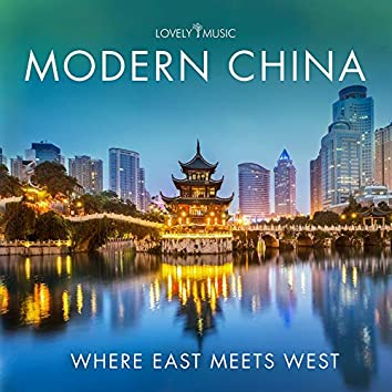 Modern China - Where East Meets West