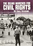 The Selma Marches for Civil Rights: We Shall Overcome (Tangled History)