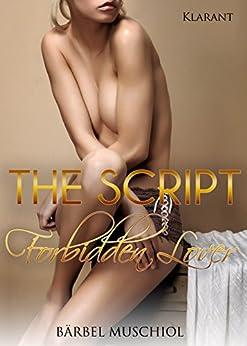 The Script - Forbidden Lover: Erotischer Roman von [Muschiol, Bärbel]