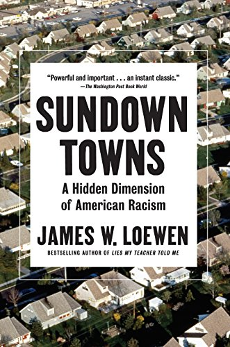 Sundown Towns: A Hidden Dimension of American Racism - Kindle ...