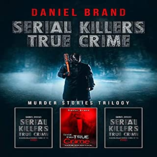 Serial Killers True Crime: Murder Stories Trilogy audiobook cover art