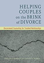 Helping Couples on the Brink of Divorce: Discernment Counseling for Troubled Relationships