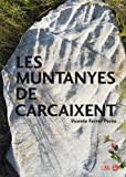 Les muntanyes de Carcaixent: I Premi d'Investigació Local 'Cronista Víctor Oroval i Tomàs' (L'Entorn)