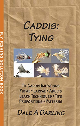 Caddis: Tying (Fly Fishing Solution Book) (English Edition)