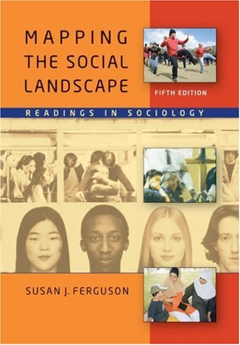 Mapping the Social Landscape: Readings in Sociology, 5th Edition