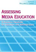 Assessing Media Education: A Resource Handbook for Educators and Administrators (Routledge Communication Series)