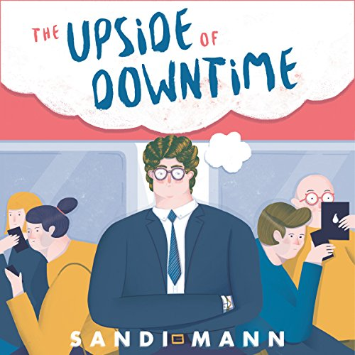 The Upside of Downtime audiobook cover art
