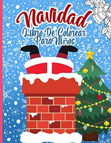 Navidad Libro De Colorear Para Niños: Unas páginas divertidas llenas de personajes navideños (Santa, Rudolph, Elf, muñeco de nieve … Bonita idea de ... el estrés y relajarse...