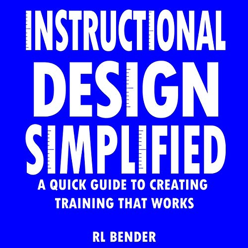 Instructional Design Simplified Audiobook By RL Bender cover art