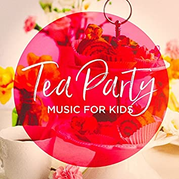 Tea Party Music For Kids