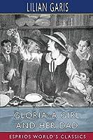 Gloria: A Girl and Her Dad (Esprios Classics)