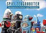 Spielzeugroboter: mechanische Arbeiter aus Weißblech (Wandkalender 2021 DIN A3 quer)