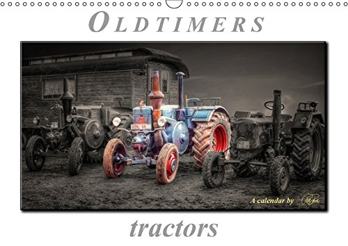 Oldtimer - tractors (Wall Calendar 2018 DIN A3 Landscape): Peter Roder presents a collection of his fascinating pictures of nostalgic tractors ... [Kalender] [Apr 01, 2017] Roder, Peter