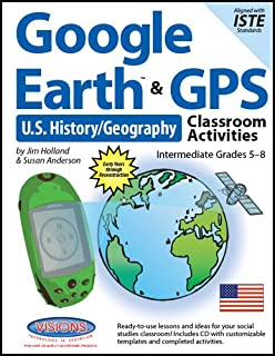 Google Earth & GPS Classroom Activities US History/Geography:Grades 5-8