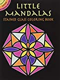 Little Mandalas Stained Glass Coloring Book (Dover Stained Glass Coloring Book)