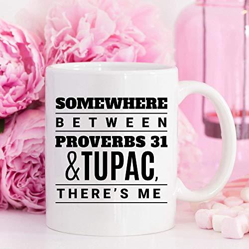 N\A En algún Lugar Entre Proverbios 31 y Tupac, Soy yo, Taza de Mejores Amigos, Regalo de compañero de Trabajo, Taza, Regalo del día del Padre, Cita humorística.