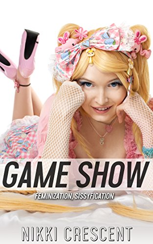 GAME SHOW (Feminization, Sissyfication) (English Edition)