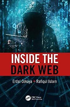 Inside the Dark Web (English Edition) par [Erdal Ozkaya, Rafiqul Islam]